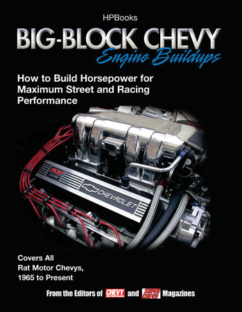 Big-Block Chevy Engine Buildups by Editors of Chevy High Performance Mag