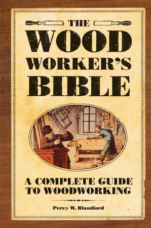 The Woodworker's Bible by Percy Blandford