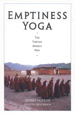 Emptiness Yoga by Jeffrey Hopkins