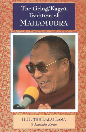 The Gelug/Kagyu Tradition of Mahamudra by Dalai Lama and Alexander Berzin