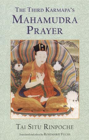 The Third Karmapa's Mahamudra Prayer by Tai Situ