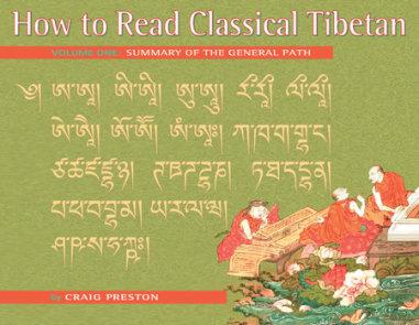 How to Read Classical Tibetan, Vol. 1:
