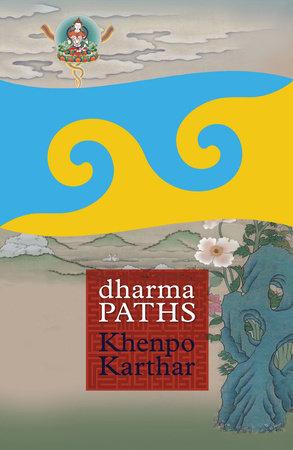 Dharma Paths by Khenpo Karthar