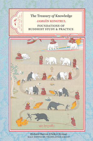 The Treasury of Knowledge, Book Seven and Book Eight, Parts One and Two by Jamgon Kongtrul Lodro Taye; translated by Richard Barron; foreword by Ringu Tulku