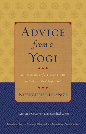 Advice from a Yogi by Padampa Sangye and Khenchen Thrangu