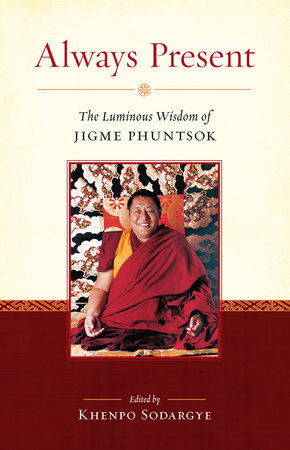 Always Present by Jigme Phuntsok