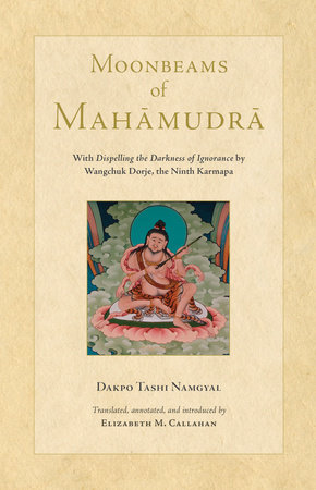 Moonbeams of Mahamudra by Dakpo Tashi Namgyal