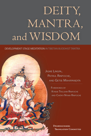 Deity, Mantra, and Wisdom by Jigme Lingpa, Patrul Rinpoche and Getse Mahapandita