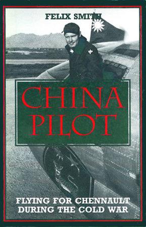 China Pilot by Felix Smith