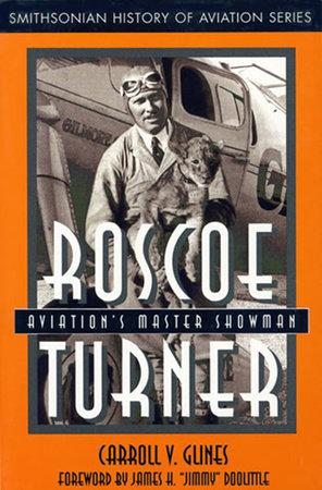 Roscoe Turner by Carroll V. Glines