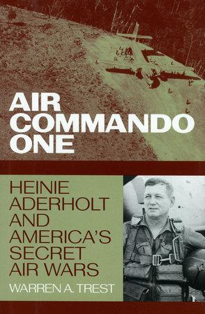 Air Commando One by Warren A. Trest