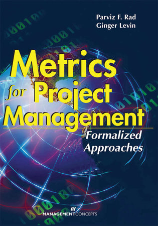 Metrics for Project Management by Parvis F. Rad and Ginger Levin