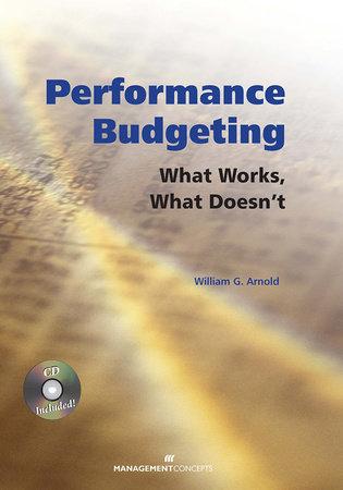 Performance Budgeting (with CD) by William G. Arnold