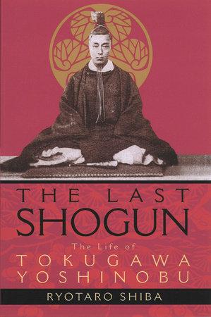 The Last Shogun by Ryotaro Shiba