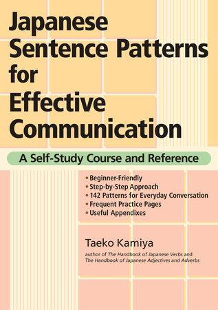 Japanese Sentence Patterns for Effective Communication by Taeko Kamiya
