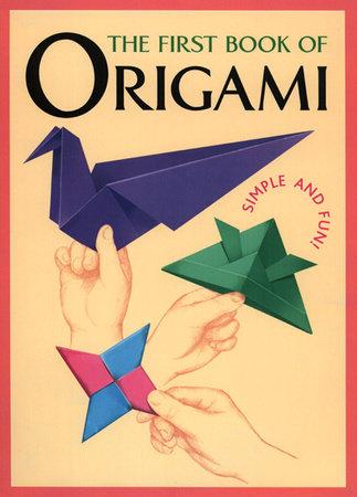 The First Book of Origami by Kodansha International