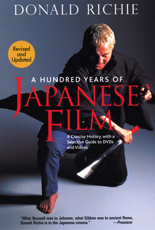 A Hundred Years of Japanese Film by Donald Richie