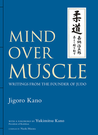 Mind Over Muscle by Jigoro Kano