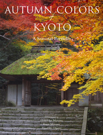 Autumn Colors of Kyoto by Kodansha International