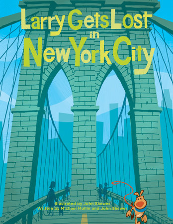 Larry Gets Lost in New York City by John Skewes and Michael Mullin