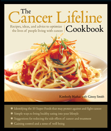 The Cancer Lifeline Cookbook by Kimberly Mathai and Ginny Smith