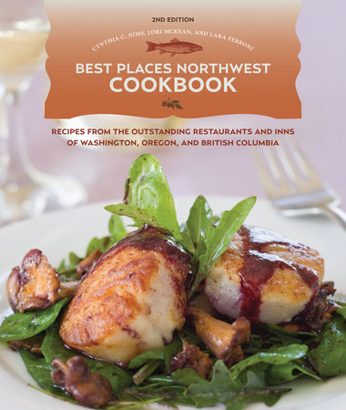 Best Places Northwest Cookbook, 2nd Edition by Cynthia Nims