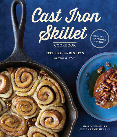 The Cast Iron Skillet Cookbook, 2nd Edition by Sharon Kramis and Julie Kramis Hearne
