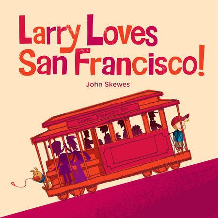 Larry Loves San Francisco!