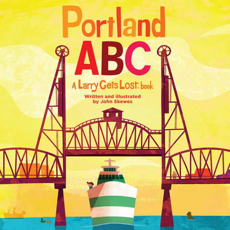 Portland ABC: A Larry Gets Lost Book by