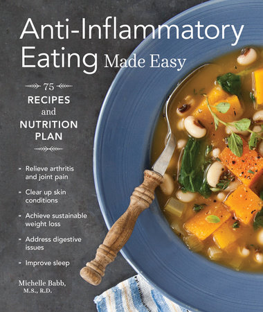Anti-Inflammatory Eating Made Easy by Michelle Babb
