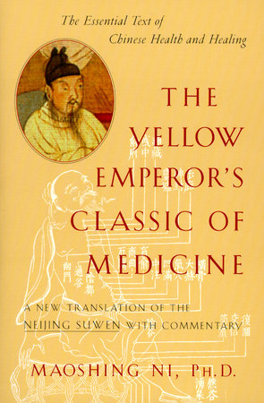 The Yellow Emperor's Classic of Medicine by Maoshing Ni