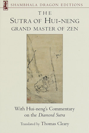 The Sutra of Hui-neng, Grand Master of Zen by Thomas Cleary