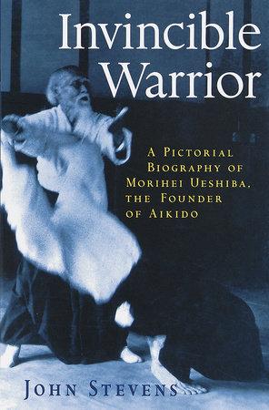 Invincible Warrior by John Stevens