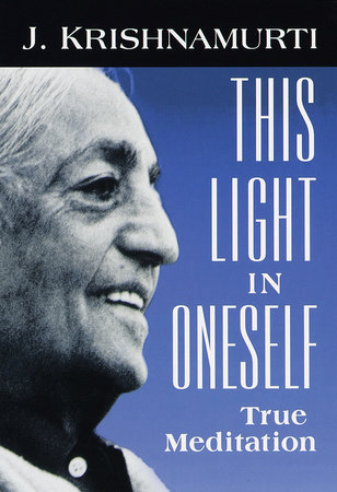 This Light in Oneself by J. Krishnamurti