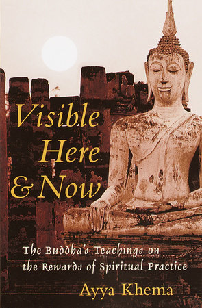 Visible Here and Now by Ayya Khema