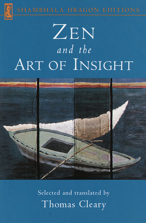 Zen and the Art of Insight by Thomas Cleary