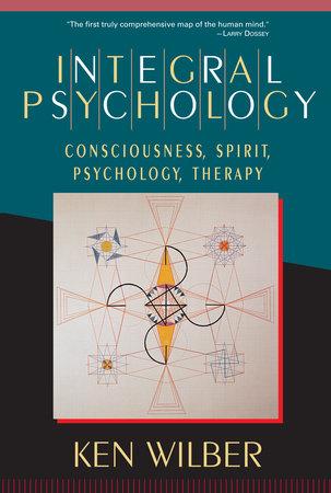 Integral Psychology by Ken Wilber