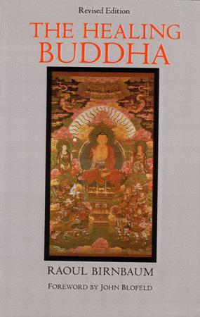 The Healing Buddha by Raoul Birnbaum