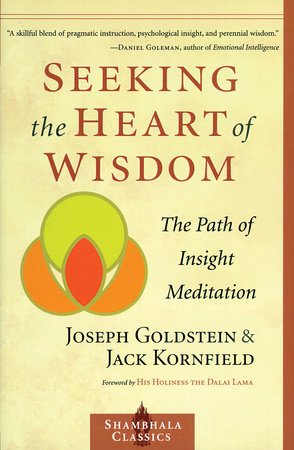 Seeking the Heart of Wisdom by Joseph Goldstein and Jack Kornfield