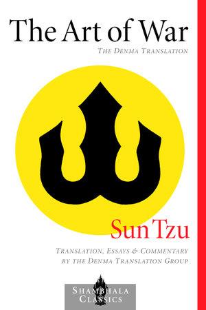 The Art of War: The Denma Translation by Sun Tzu