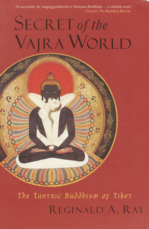 Secret of the Vajra World by Reginald A. Ray
