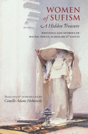 Women of Sufism by Camille Adams Helminski