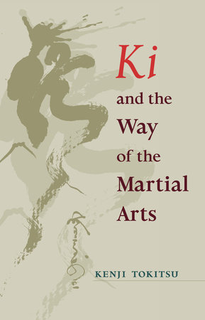 Ki and the Way of the Martial Arts by Kenji Tokitsu