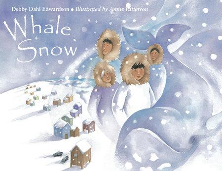 Whale Snow by Debby Dahl Edwardson