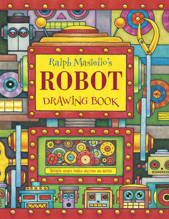 Ralph Masiello's Robot Drawing Book by Ralph Masiello