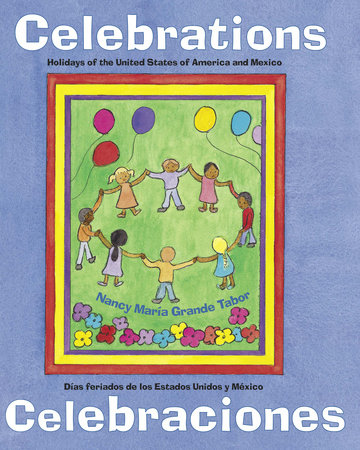 Celebrations/Celebraciones by Nancy María Grande Tabor (Author/Illustrator)