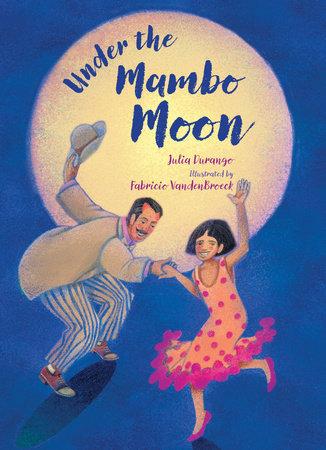 Under the Mambo Moon by Julia Durango