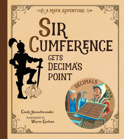 Sir Cumference Gets Decima's Point by Cindy Neuschwander (Author); Wayne Geehan (Illustrator)