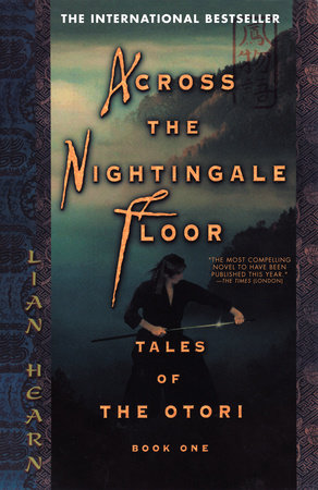 Across the Nightingale Floor by Lian Hearn