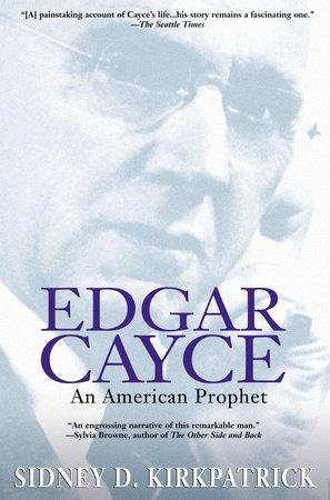 Edgar Cayce by Sidney D. Kirkpatrick